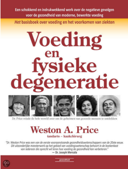 Voeding en fysieke degeneratie, Weston A. Price